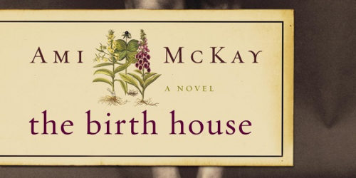 Book Review of The Birth House by Ami McKay