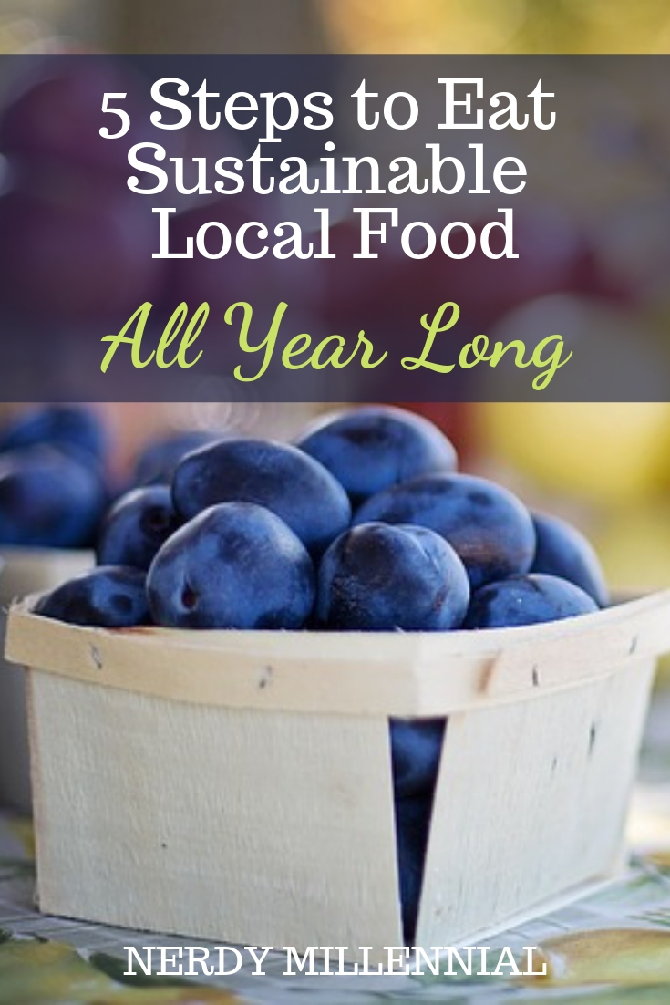 5 Steps to Eat Sustainable Local Food All Year Long