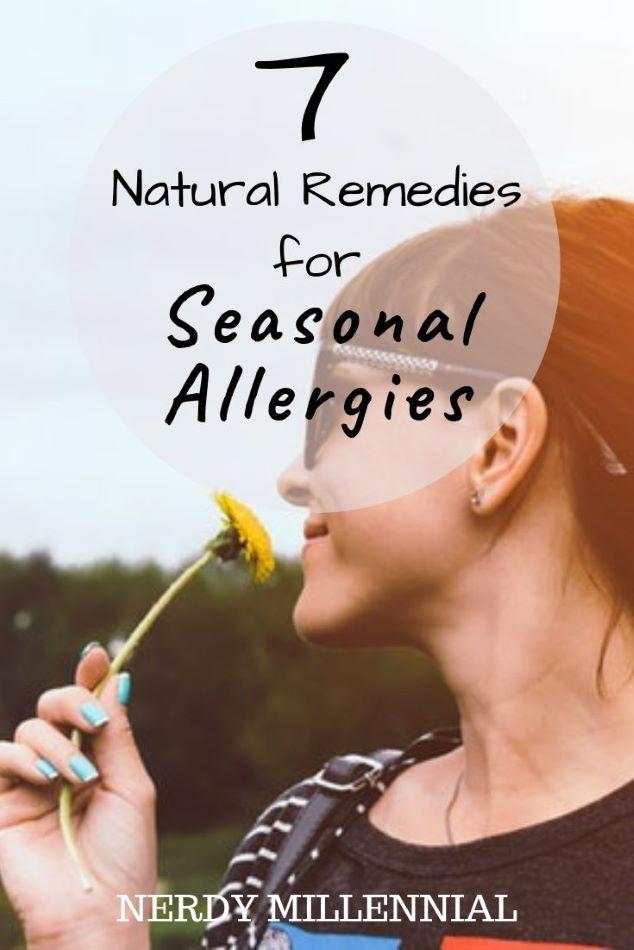 7 Natural Remedies to Minimize Symptoms of Seasonal Allergies