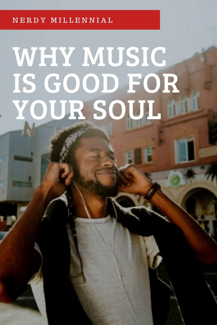 Why Music is Good for Your Soul