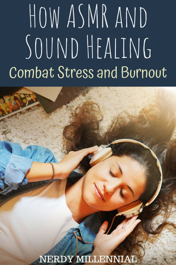 How ASMR and Sound Healing Combat Stress and Burnout