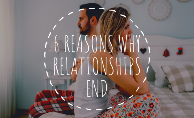 6 Reasons Why Relationships End: Why They Left