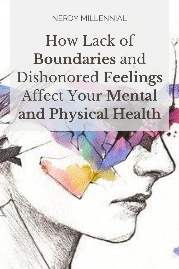 How Lack of Boundaries and Dishonored Feelings Affect Your Mental and Physical Health