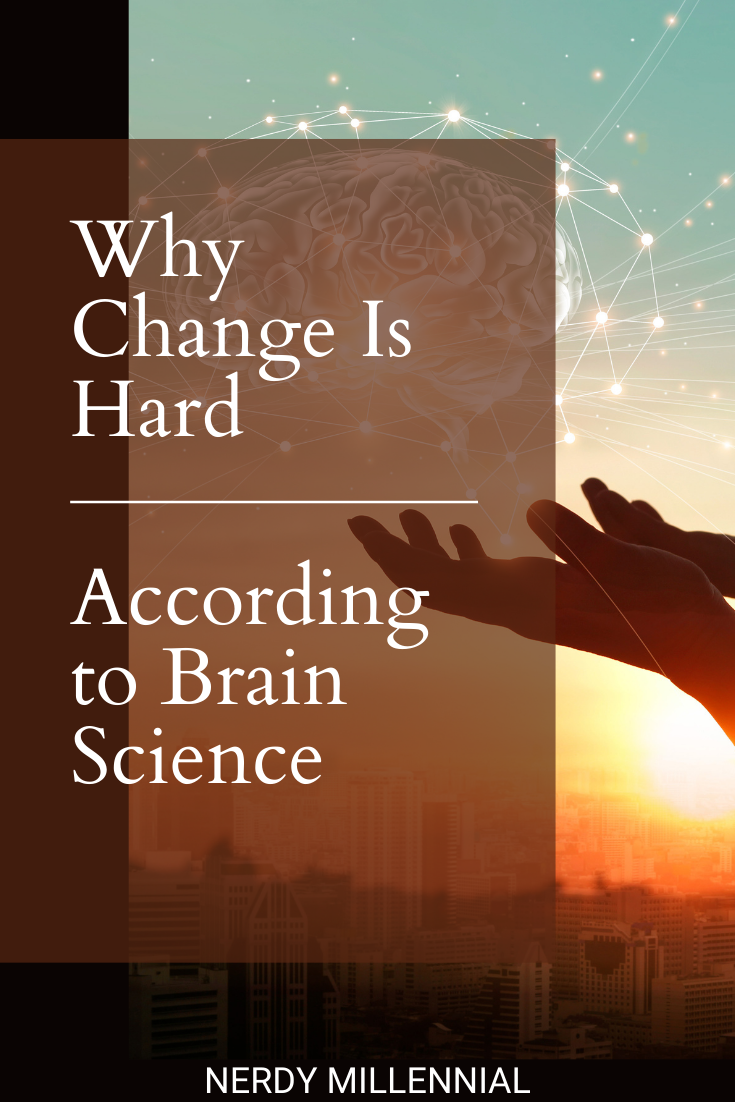 Why change is hard according to brain science