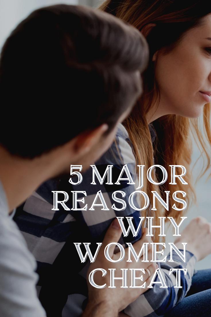 5 Major Reasons Why Women Cheat