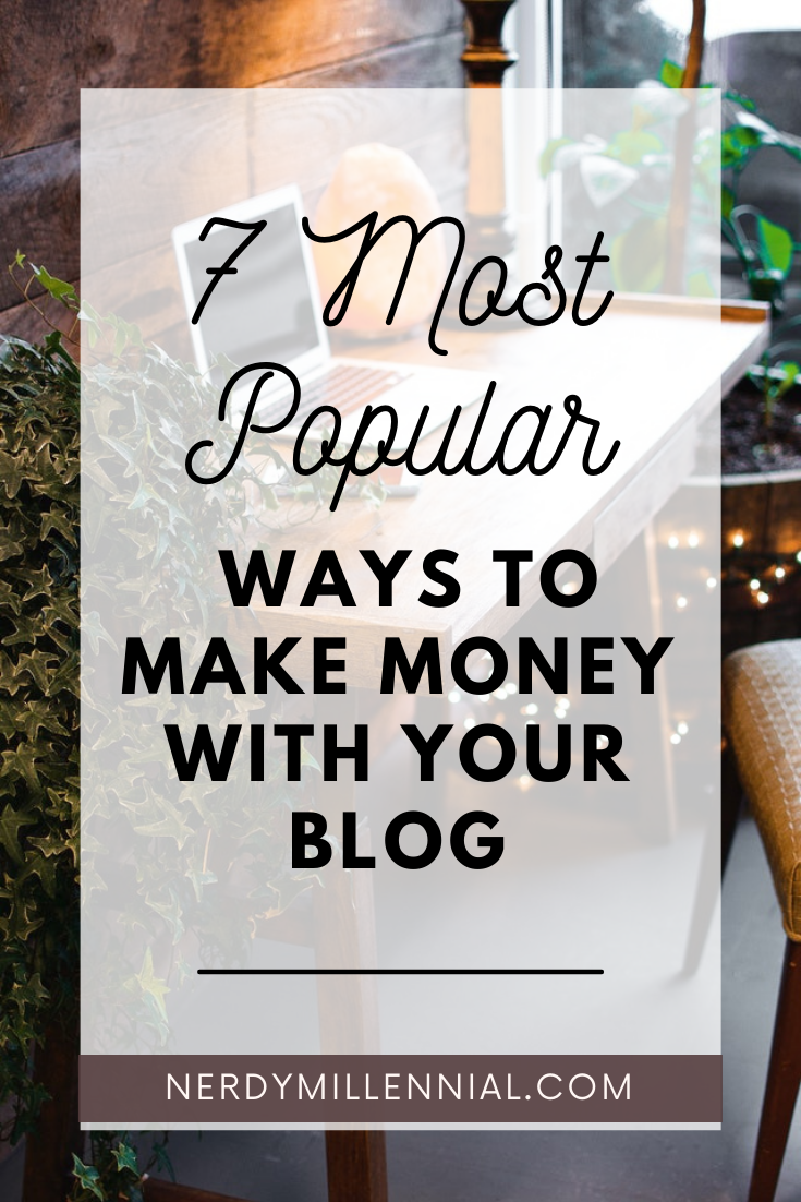 7 Most Popular Ways to Make Money With Your Blog