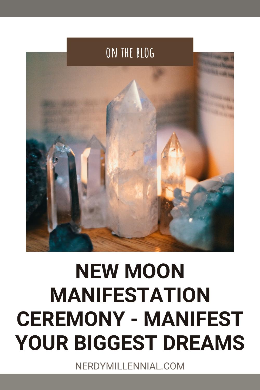 New Moon Manifestation Ceremony - Manifest Your Biggest Dreams